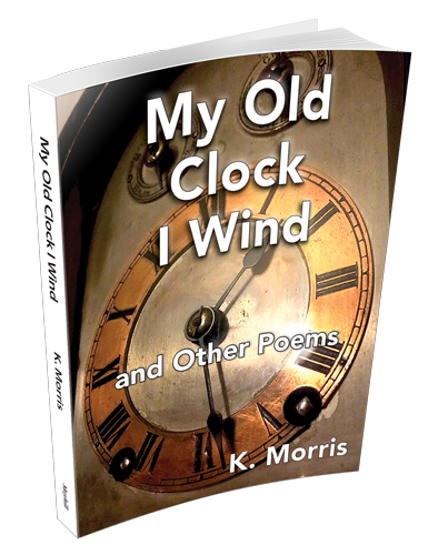 "Cover image of  ""My Old Clock I Wind."" By K. Morris"